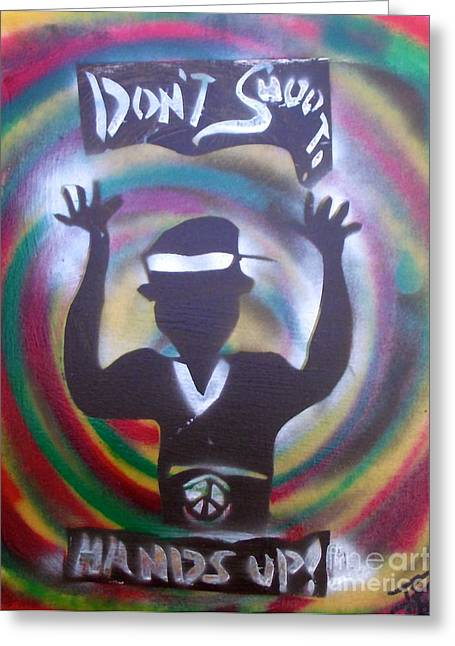 American Conservative Party Greeting Cards - Hands Up Dont shoot Peaced out Greeting Card by Tony B Conscious