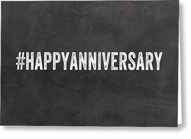 Trendy Greeting Cards - Happy Anniversary- Greeting Card Greeting Card by Linda Woods