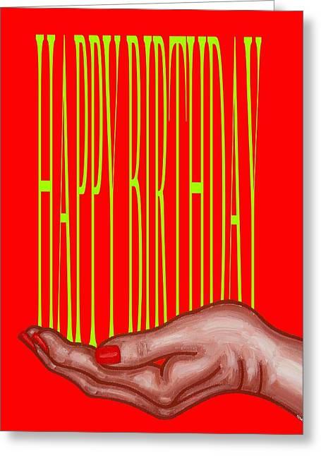 Celebration Art Print Greeting Cards - Happy Birthday 4 Greeting Card by Patrick J Murphy