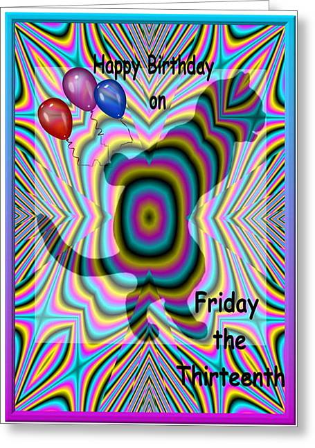Happy Birthday On Friday The 13th Greeting Card by Joyce Dickens