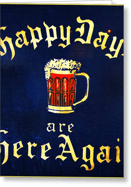 Repeal Greeting Cards - Happy Days are Here Again Greeting Card by Digital Reproductions