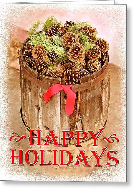 Pine Cones Digital Greeting Cards - Happy Holiday Barrel Greeting Card by Cristophers Dream Artistry