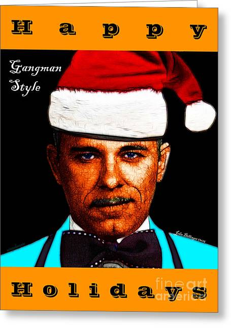 Spoof Greeting Cards - Happy Holidays Gangman Style - John Dillinger 13225 Greeting Card by Wingsdomain Art and Photography