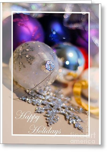 Susan M. Smith Greeting Cards - Happy Holidays Ornaments Greeting Card by Susan Smith