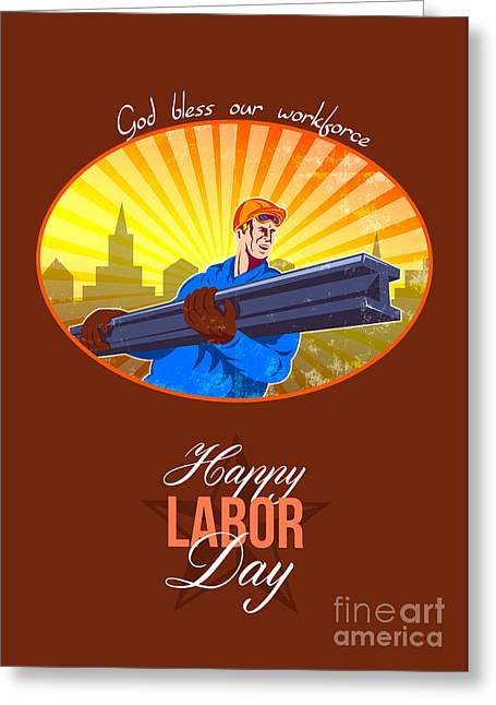 Labor Day Greeting Cards - Happy Labor Day Steel Worker Greeting Card Greeting Card by Aloysius Patrimonio