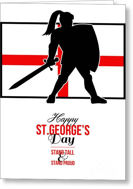 Brandishing Greeting Cards - Happy St George Day Stand Tall and Proud Greeting Card Greeting Card by Aloysius Patrimonio