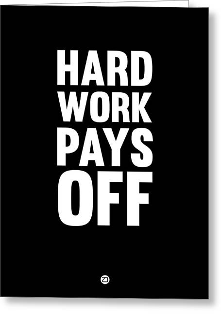 Motivational Poster Greeting Cards - Hard Work Pays Off Poster 1 Greeting Card by Naxart Studio