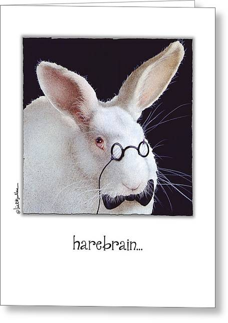 Hare Greeting Cards - Harebrain... Greeting Card by Will Bullas