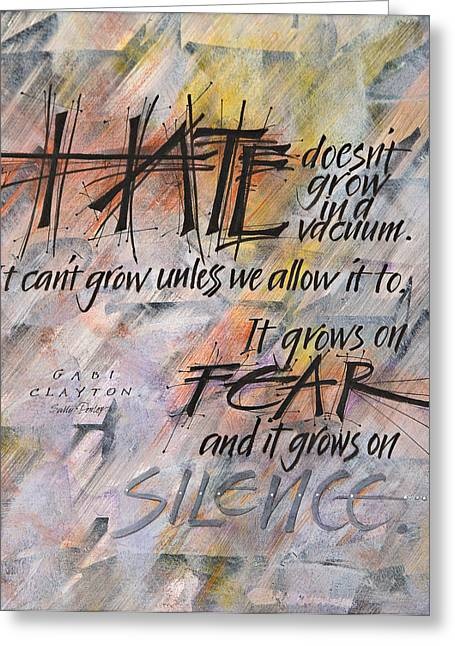 Clayton Mixed Media Greeting Cards - Hate Doesnt Grow in A Vacuum Greeting Card by Sally Penley