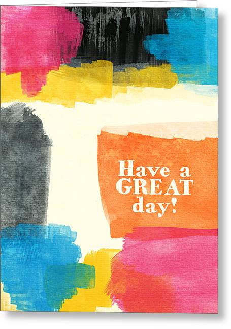 Abstract Greeting Cards Greeting Cards - Have A Great Day- Colorful Greeting Card Greeting Card by Linda Woods