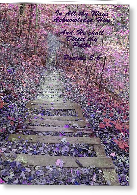 Bible Scripture Canvas Greeting Cards - He Will Direct My Path Greeting Card by Lorna Rogers Photography
