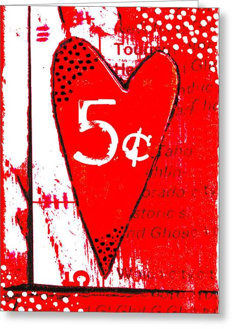 Cent Greeting Cards - Heart Five Cents Red Greeting Card by Carol Leigh