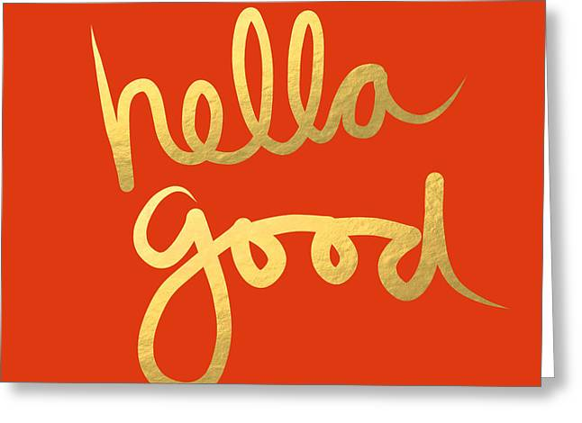 Teen Greeting Cards - Hella Good in Orange and Gold Greeting Card by Linda Woods