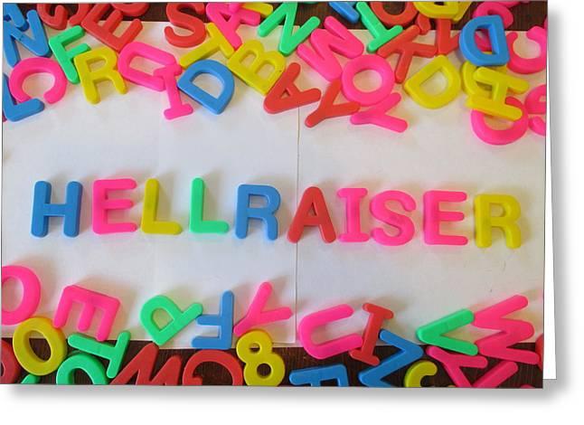 Hellraiser Greeting Cards - Hellraiser - magnetic letters Greeting Card by David Lovins
