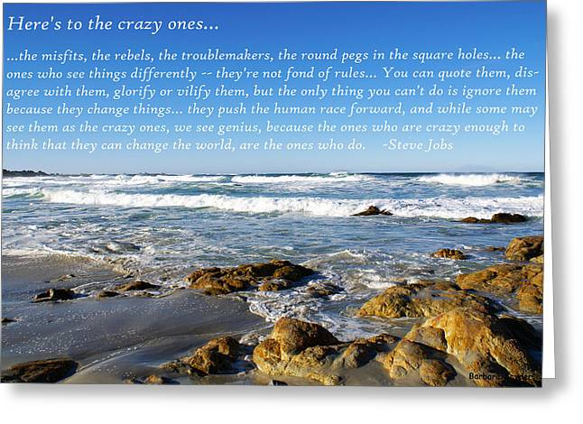 Mile One Greeting Cards - Heres to the Crazy Ones by Steve Jobs Greeting Card by Barbara Snyder