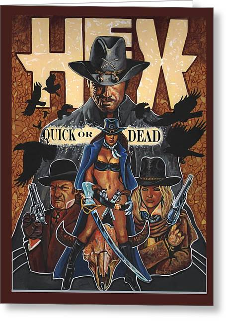 Jonah Paintings Greeting Cards - Hexx quick or dead Greeting Card by Larry Nadolsky