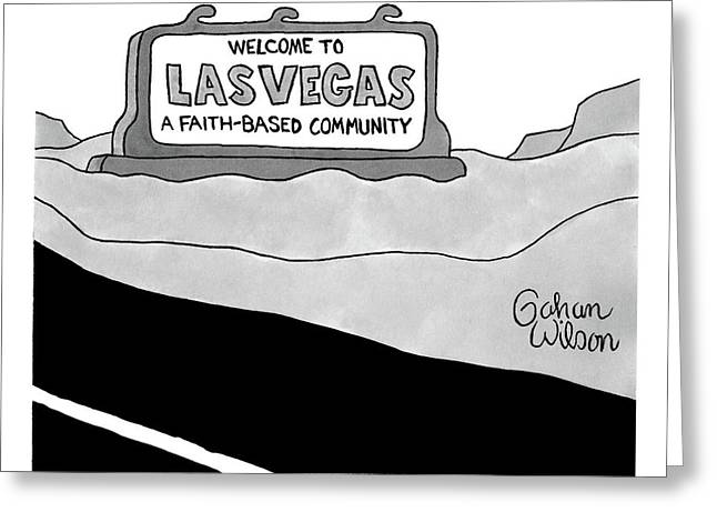Highway Sign That Says Welcome To Las Vegas Greeting Card by Gahan Wilson