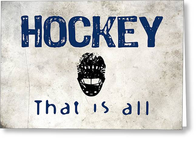 Hockey That Is All Greeting Card by Flo Karp