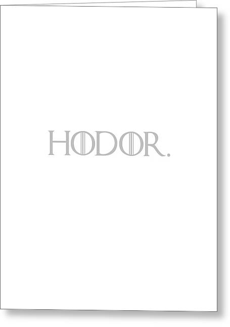 Watch The Throne Greeting Cards - Hodor Greeting Card by Nomad Art And  Design