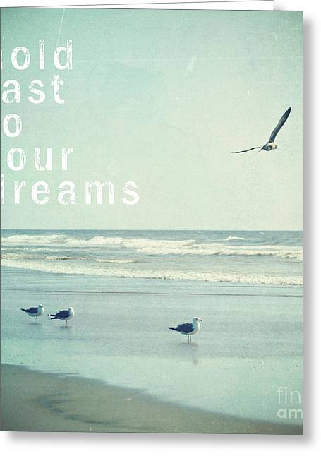 Hold Fast To Your Dreams Greeting Card by Sylvia Cook