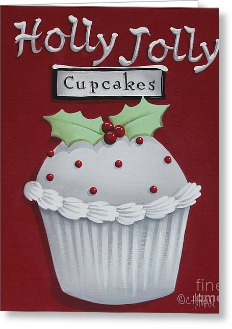 Christmas Art Greeting Cards - Holly Jolly Cupcakes Greeting Card by Catherine Holman