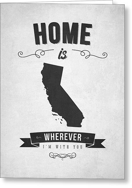 Home Is Wherever I'm With You California - Gray Greeting Card by Aged Pixel