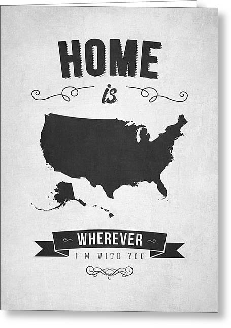 Continent Greeting Cards - Home is wherever im with you USA - Gray Greeting Card by Aged Pixel