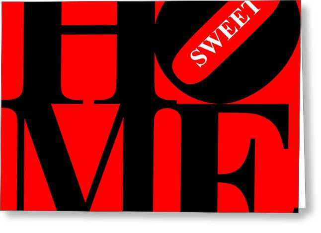 Home Sweet Home 20130713 Black Red White Greeting Card by Wingsdomain Art and Photography