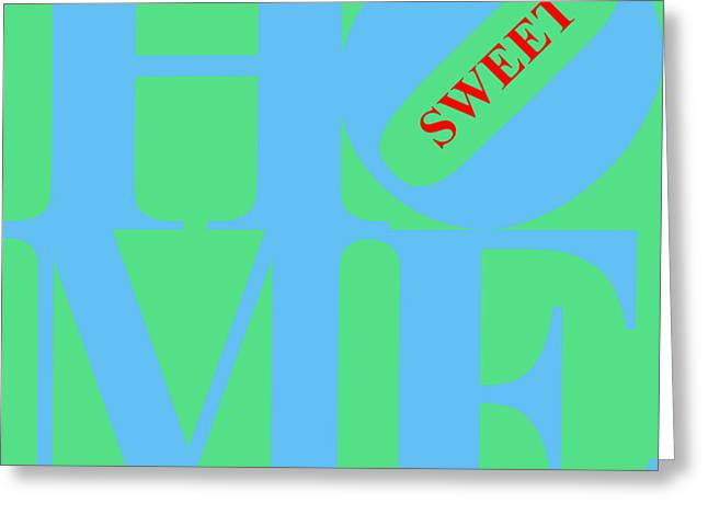 Home Sweet Home 20130713 Blue Green Red Greeting Card by Wingsdomain Art and Photography