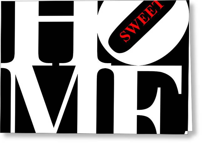 Home Sweet Home 20130713 White Black Red Greeting Card by Wingsdomain Art and Photography