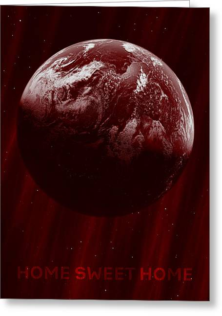Planet Earth Greeting Cards - Home Sweet Home Greeting Card by Brady Barrineau