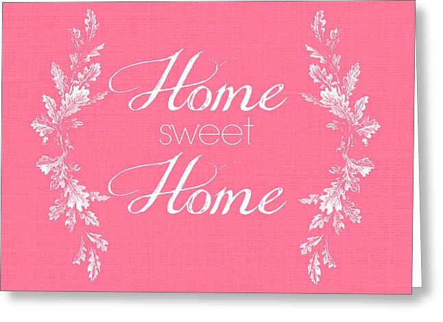 Spur On Greeting Cards - Home Sweet Home Greeting Card by Chastity Hoff