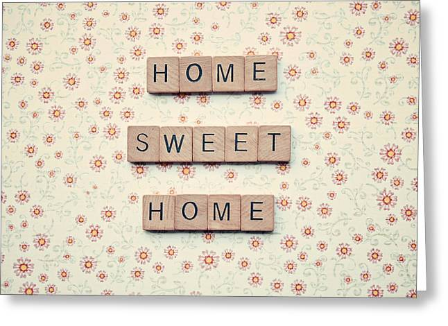 Home Sweet Home Greeting Cards - Home sweet home Greeting Card by Nastasia Cook
