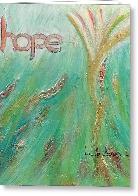 Inspriation Greeting Cards - Hope Greeting Card by Lou Belcher
