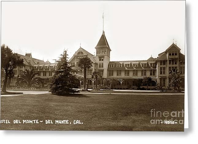 The Western Hotel Greeting Cards - Hotel Del Monte Monterey Calif. Circa 1910 G. Besaw photo Greeting Card by California Views Mr Pat Hathaway Archives