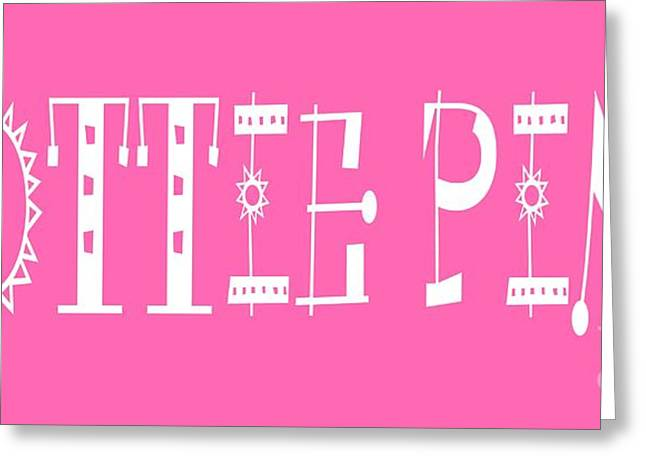 Hottie Greeting Cards - Hottie Pink - Color - Letter Art Greeting Card by Barbara Griffin