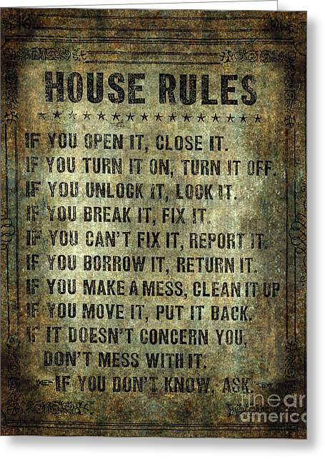 Frame House Digital Art Greeting Cards - House Rules Greeting Card by Bruce Stanfield