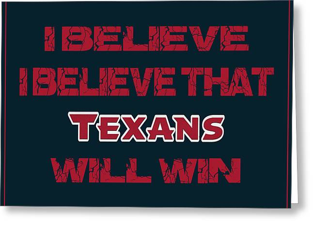 Win Greeting Cards - Houston Texans I Believe Greeting Card by Joe Hamilton
