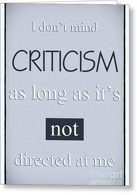 Humorous Poster - Criticism Greeting Card by Natalie Kinnear