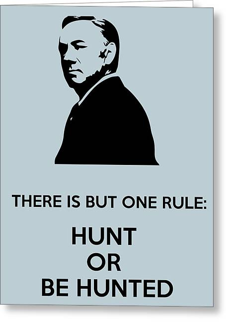 Vice Presidents Greeting Cards - Hunt Or Be Hunted Greeting Card by Florian Rodarte