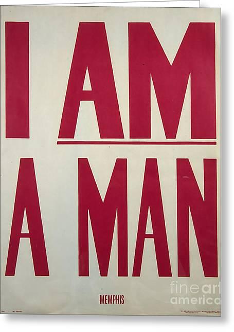 I Am A Man Greeting Card by Baltzgar