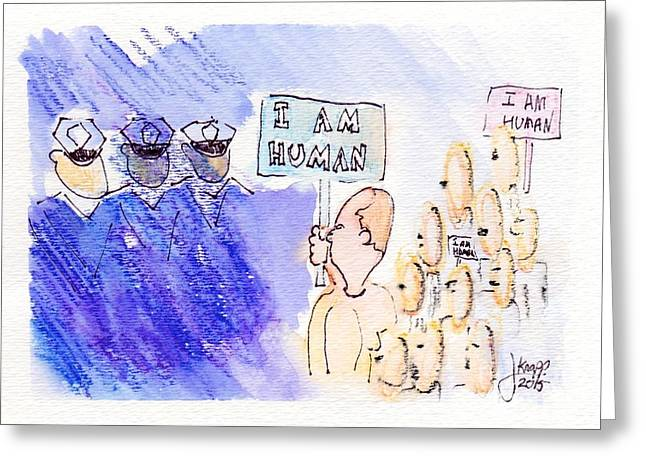 Protesters Drawings Greeting Cards - I Am Human Greeting Card by Julie Knapp