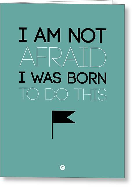 Funny Digital Greeting Cards - I am Not Afraid Poster 2 Greeting Card by Naxart Studio