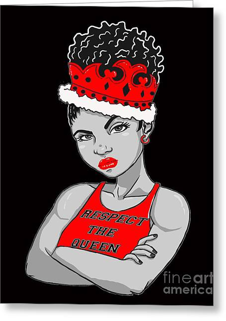 Empower Greeting Cards - I am Queen Greeting Card by Respect the Queen