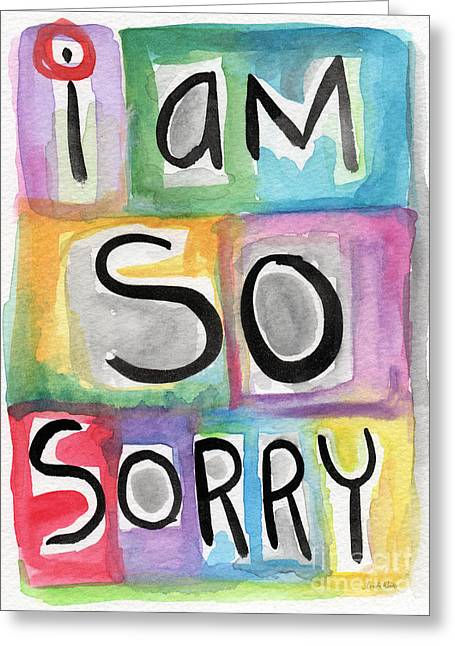 Sentiment Greeting Cards - I Am So Sorry Greeting Card by Linda Woods