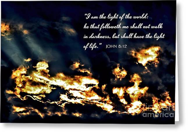 King James Version Greeting Cards - I am the light of the world JOHN Chapter Eight Verse Twelve Greeting Card by Margaret Newcomb