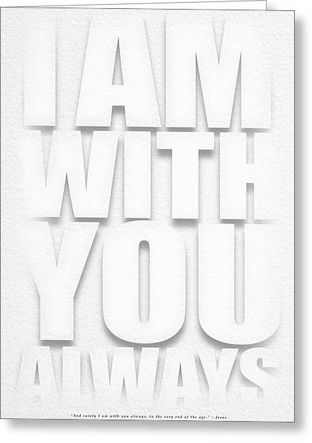 Chevon Greeting Cards - I Am With You Greeting Card by Shevon Johnson