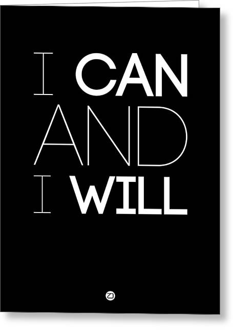 Motivational Poster Greeting Cards - I Can And I Will Poster 1 Greeting Card by Naxart Studio