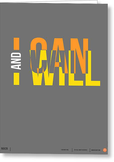 I Can And I Will Poster Greeting Card by Naxart Studio