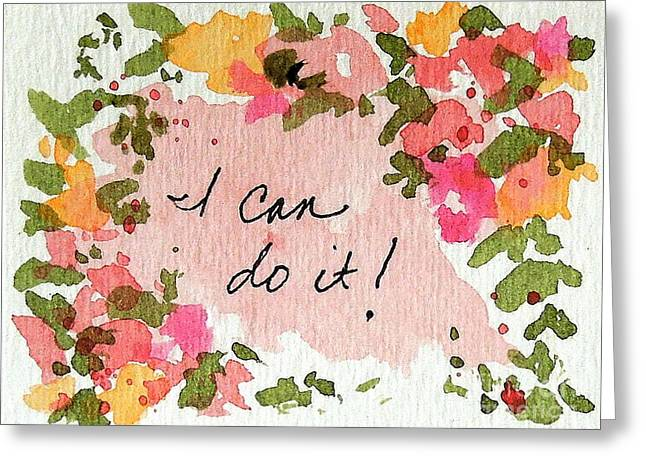 Affirmation Greeting Cards - I Can Do It Affirmation Greeting Card by Elizabeth Crabtree